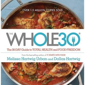 The Whole30: The 30-Day Guide to Total Health